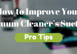 How to Improve Your Vacuum Cleaner's Suction: Pro Tips